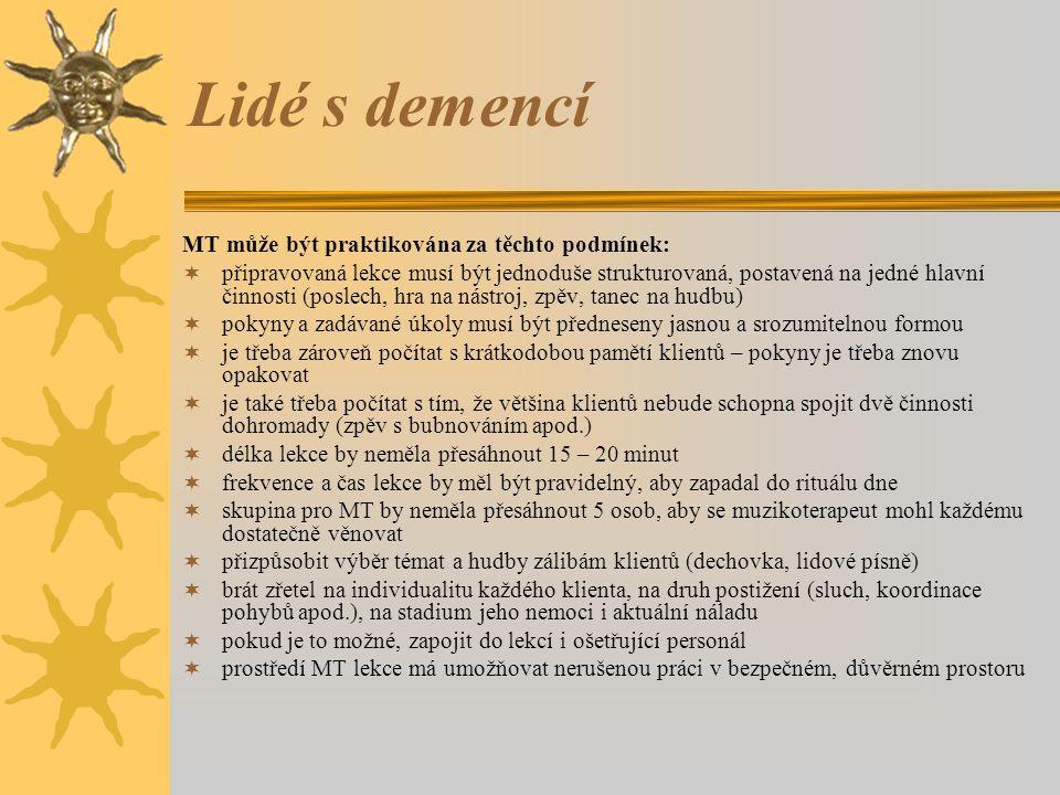 Lidé s demencí MT může být praktikována za těchto podmínek: