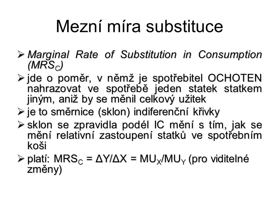 Mezní míra substituce Marginal Rate of Substitution in Consumption (MRSC)