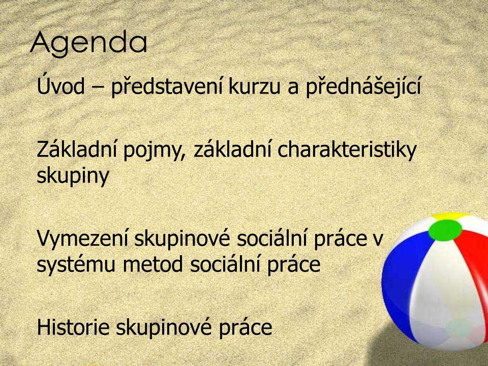 Agenda Úvod – představení kurzu a přednášející