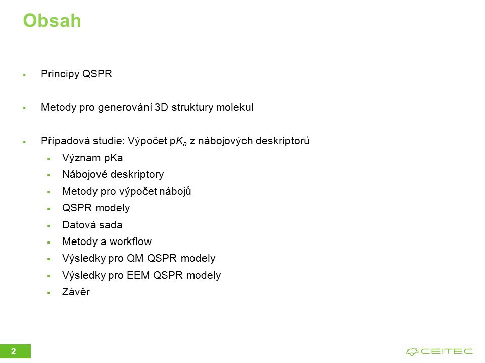 Obsah Principy QSPR Metody pro generování 3D struktury molekul