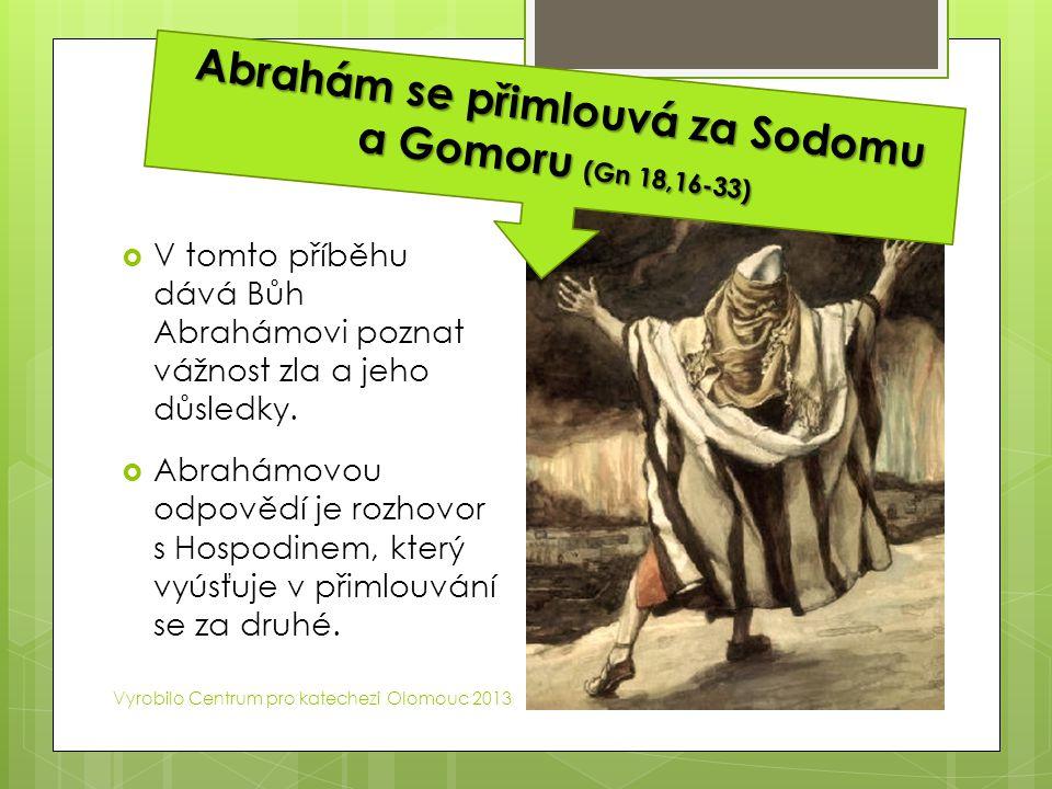 Abrahám se přimlouvá za Sodomu a Gomoru (Gn 18,16-33)