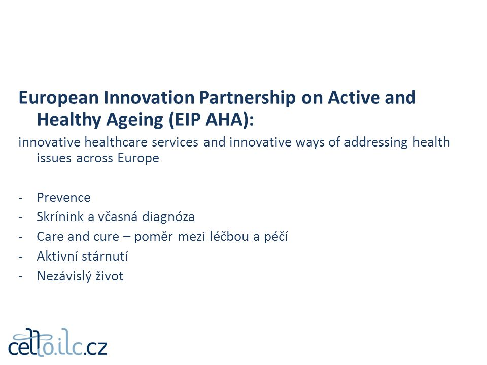 European Innovation Partnership on Active and Healthy Ageing (EIP AHA):