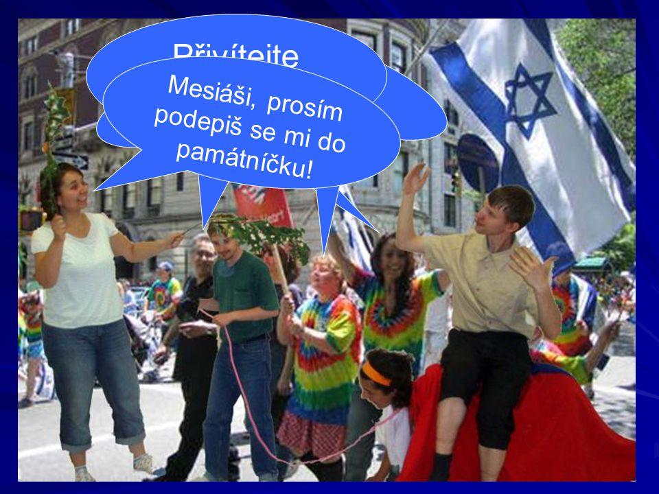 Přivítejte krále Izraele! Sláva! Hurááá!