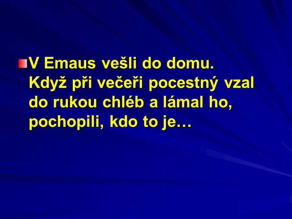 V Emaus vešli do domu.
