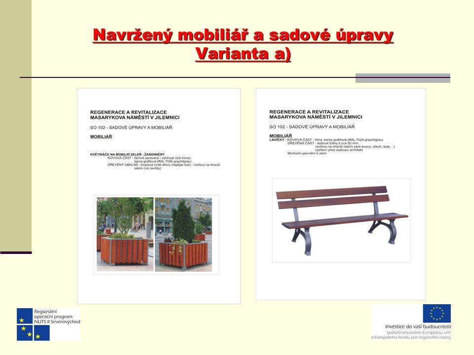 Navržený mobiliář a sadové úpravy Varianta a)