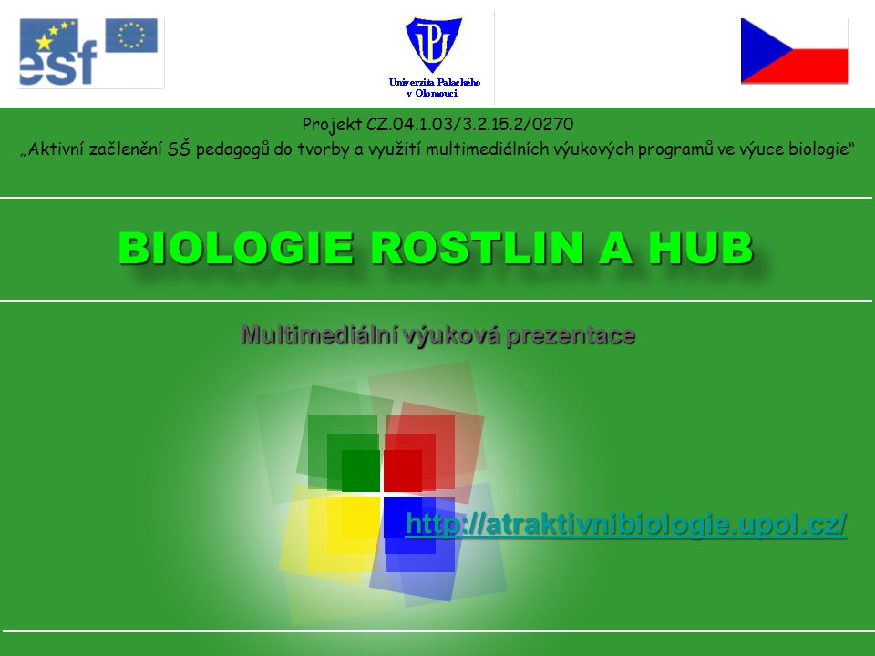 BIOLOGIE ROSTLIN A HUB http://atraktivnibiologie.upol.cz/