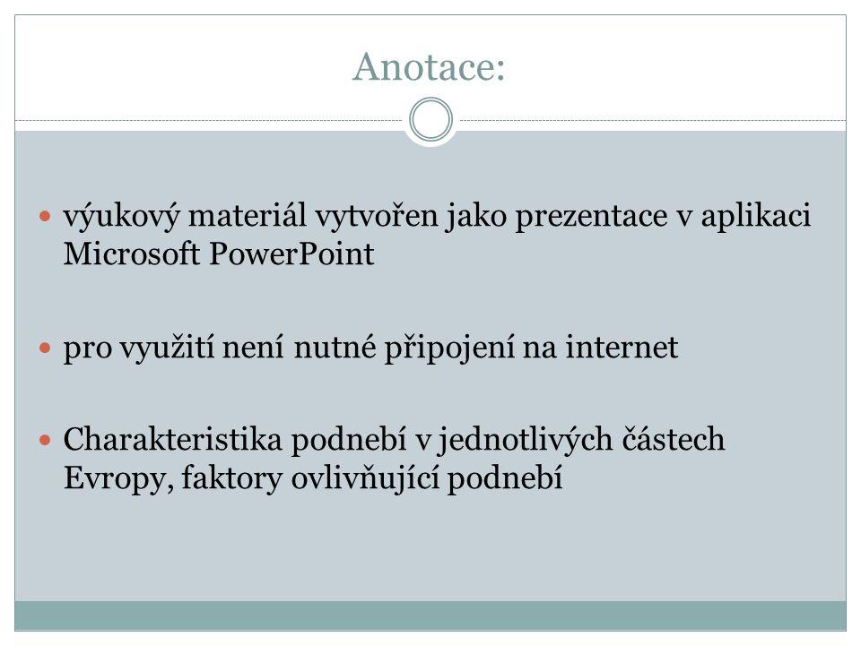 Anotace: výukový materiál vytvořen jako prezentace v aplikaci Microsoft PowerPoint. pro využití není nutné připojení na internet.