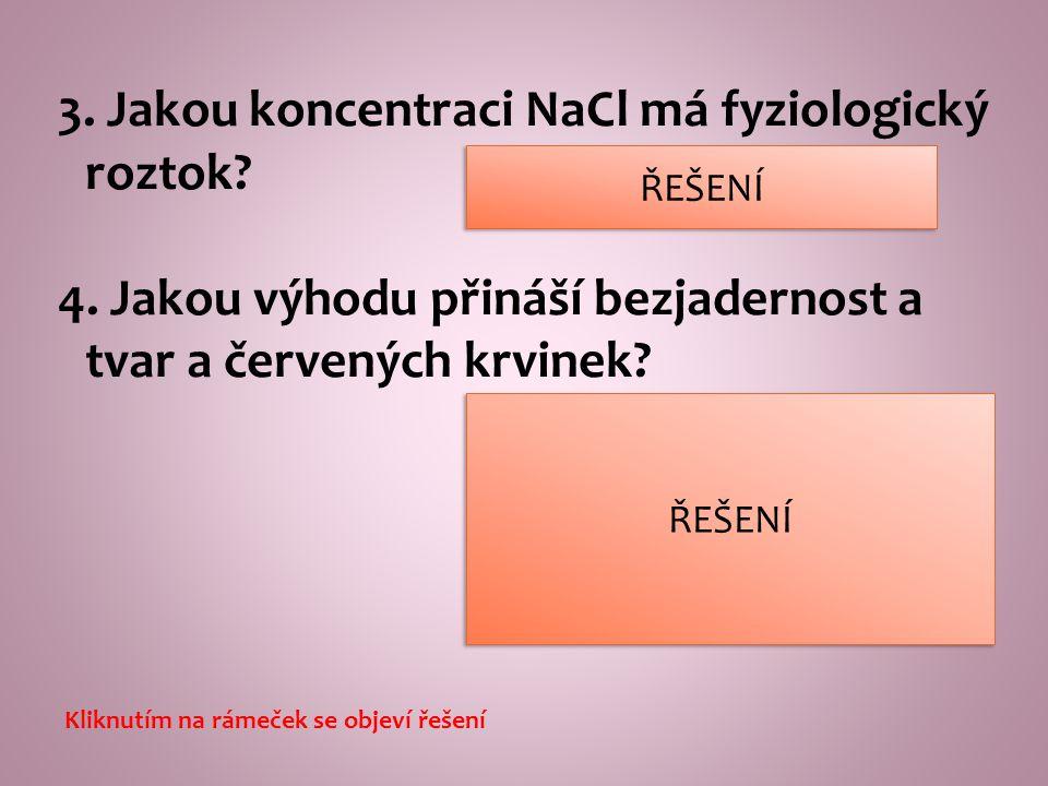 3. Jakou koncentraci NaCl má fyziologický roztok