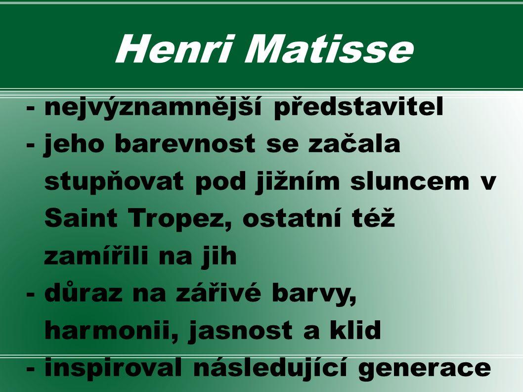 Henri Matisse - nejvýznamnější představitel