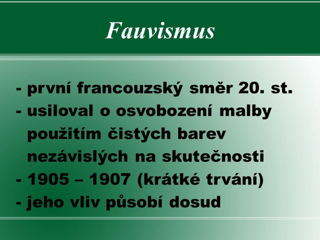 Fauvismus - první francouzský směr 20. st.