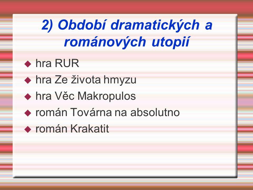 2) Období dramatických a románových utopií