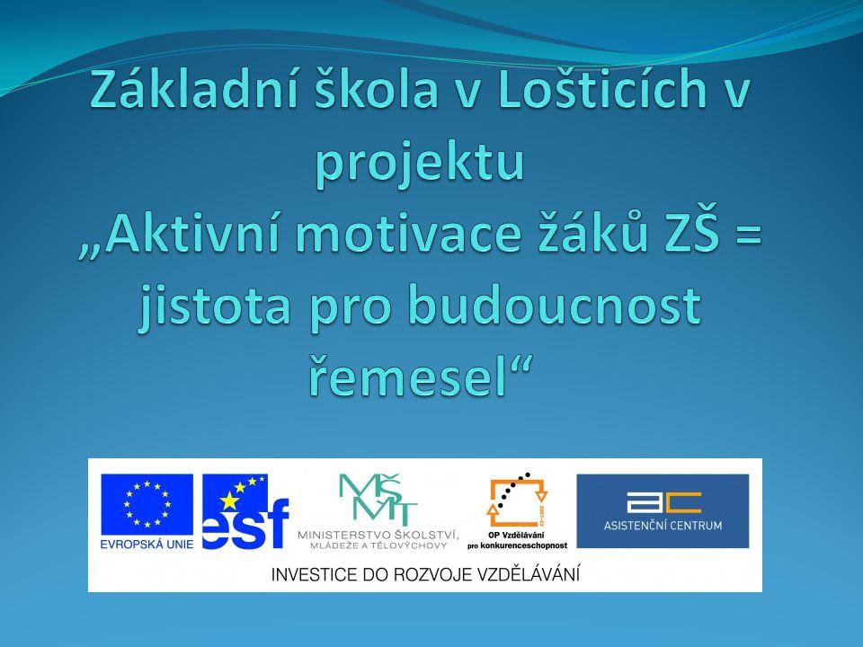 """Základní škola v Lošticích v projektu """"Aktivní motivace žáků ZŠ = jistota pro budoucnost řemesel"""