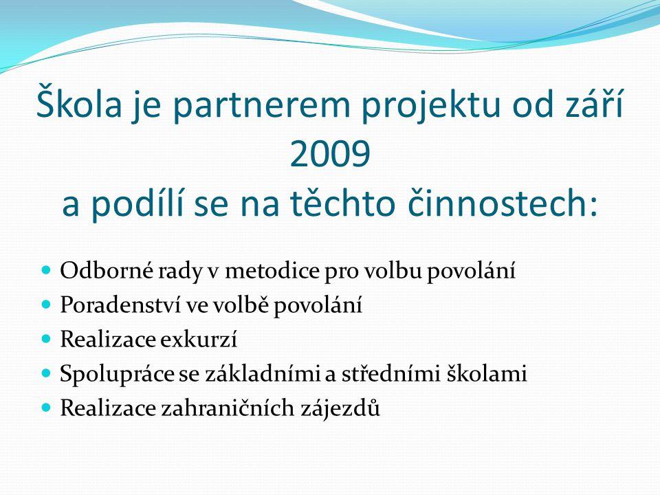 Škola je partnerem projektu od září 2009 a podílí se na těchto činnostech: