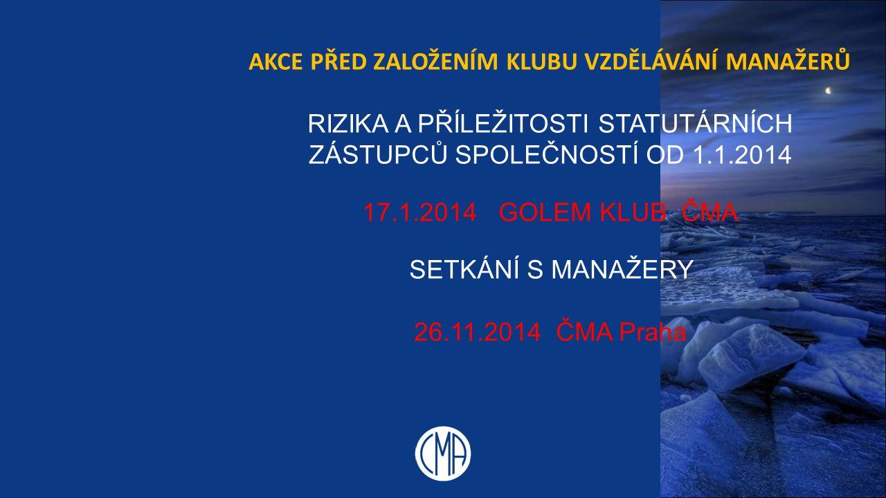 Rizika a Příležitosti statutárních zástupců společností od 1.1.2014