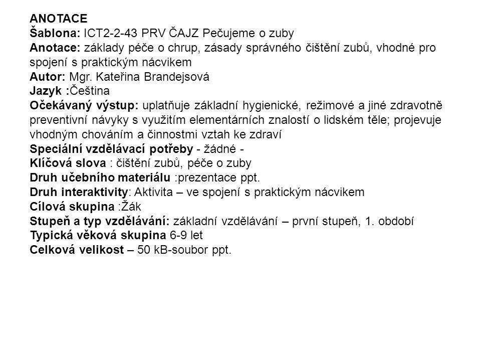 ANOTACE Šablona: ICT2-2-43 PRV ČAJZ Pečujeme o zuby