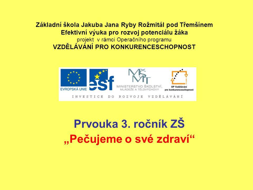 """Prvouka 3. ročník ZŠ """"Pečujeme o své zdraví"""