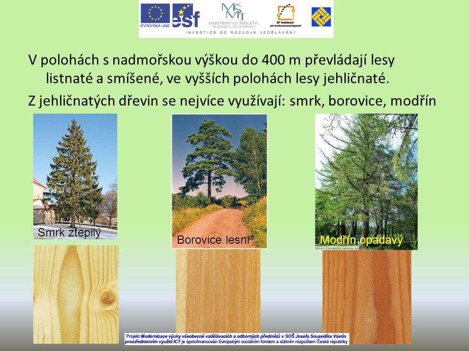 V polohách s nadmořskou výškou do 400 m převládají lesy listnaté a smíšené, ve vyšších polohách lesy jehličnaté. Z jehličnatých dřevin se nejvíce využívají: smrk, borovice, modřín