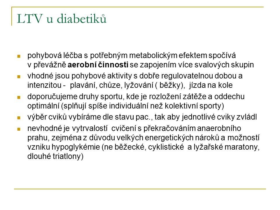 LTV u diabetiků pohybová léčba s potřebným metabolickým efektem spočívá v převážně aerobní činnosti se zapojením více svalových skupin.