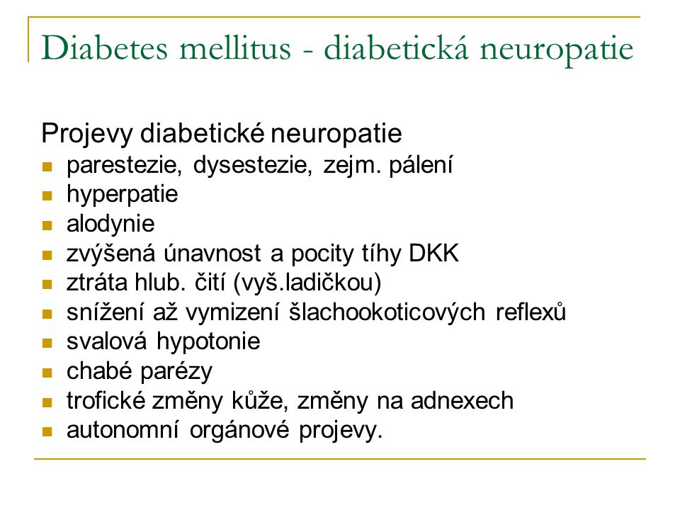 Diabetes mellitus - diabetická neuropatie