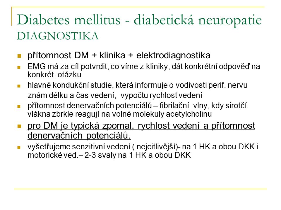 Diabetes mellitus - diabetická neuropatie DIAGNOSTIKA
