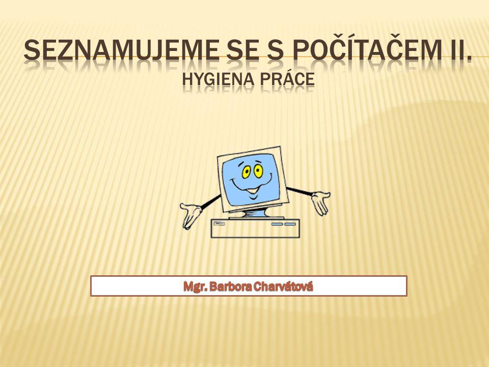 Seznamujeme se s počítačem II. hygiena práce