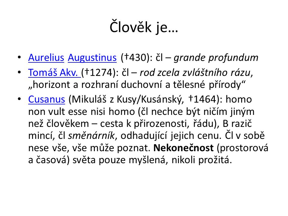 Člověk je… Aurelius Augustinus (†430): čl – grande profundum