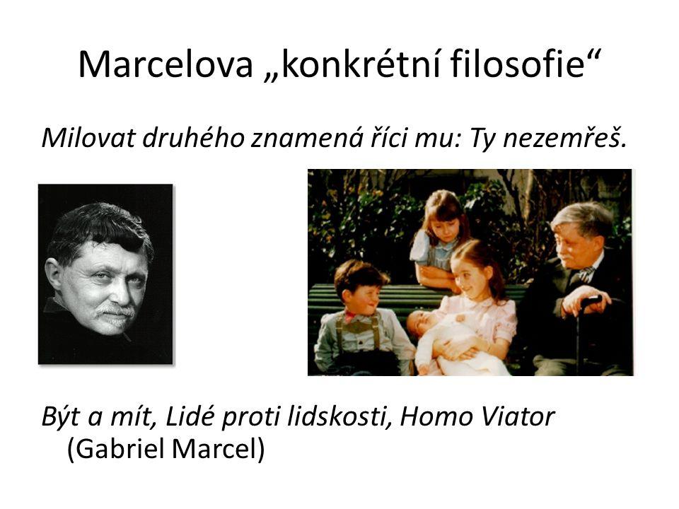 """Marcelova """"konkrétní filosofie"""