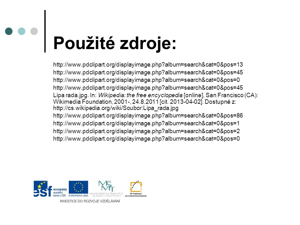 Použité zdroje: http://www.pdclipart.org/displayimage.php album=search&cat=0&pos=13.