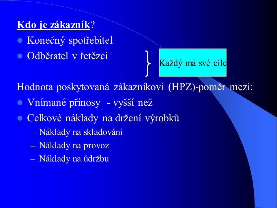 Hodnota poskytovaná zákazníkovi (HPZ)-poměr mezi: