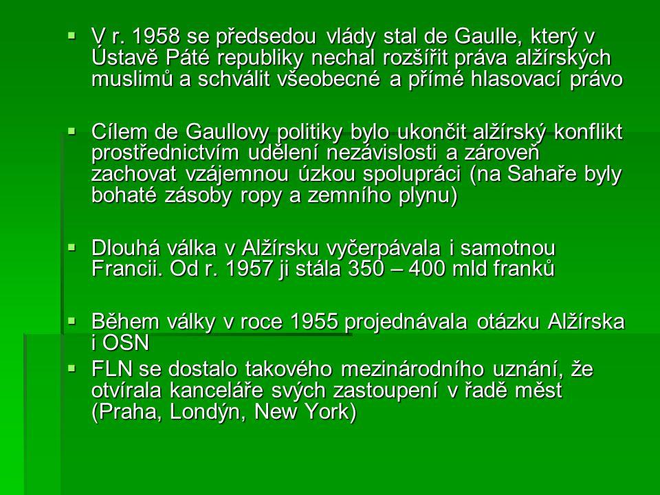 V r. 1958 se předsedou vlády stal de Gaulle, který v Ústavě Páté republiky nechal rozšířit práva alžírských muslimů a schválit všeobecné a přímé hlasovací právo