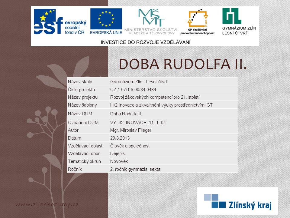 Doba Rudolfa II. www.zlinskedumy.cz Název školy