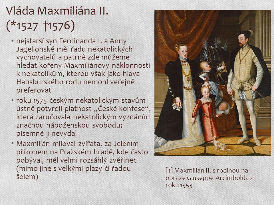 Vláda Maxmiliána II. (*1527 †1576)