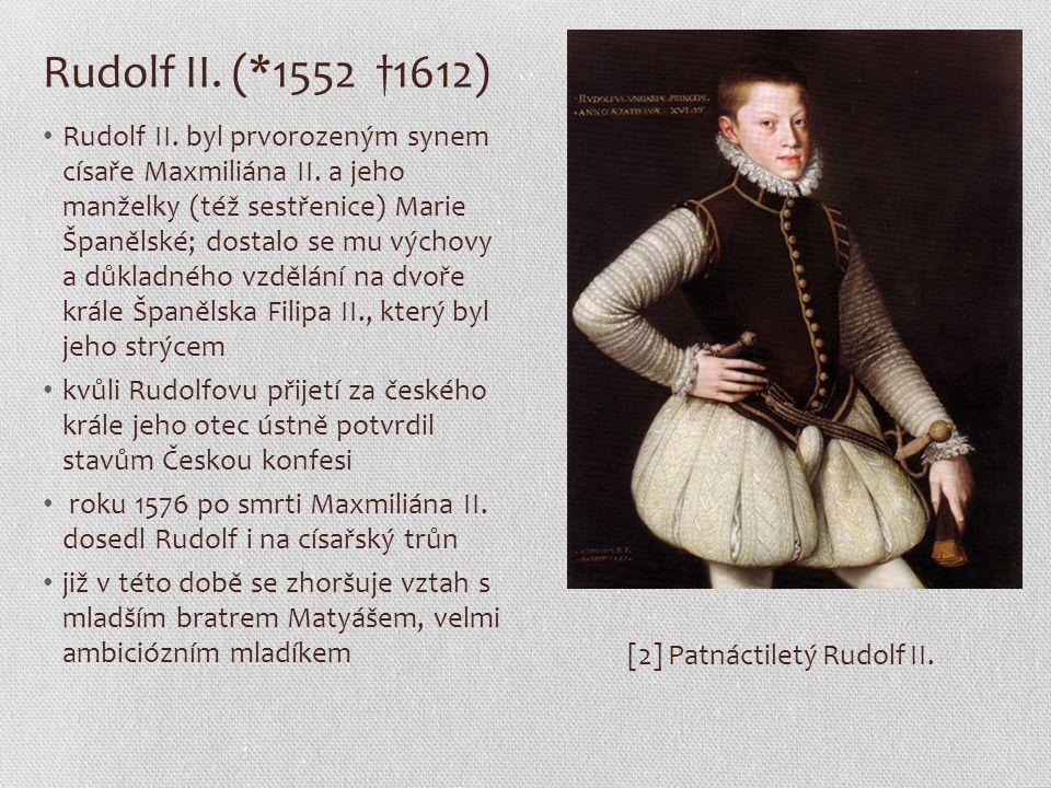 Rudolf II. (*1552 †1612)