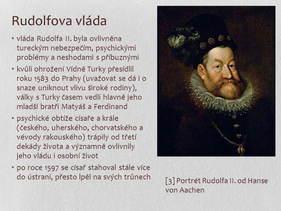Rudolfova vláda vláda Rudolfa II. byla ovlivněna tureckým nebezpečím, psychickými problémy a neshodami s příbuznými.