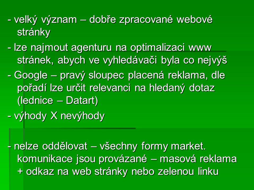 - velký význam – dobře zpracované webové stránky