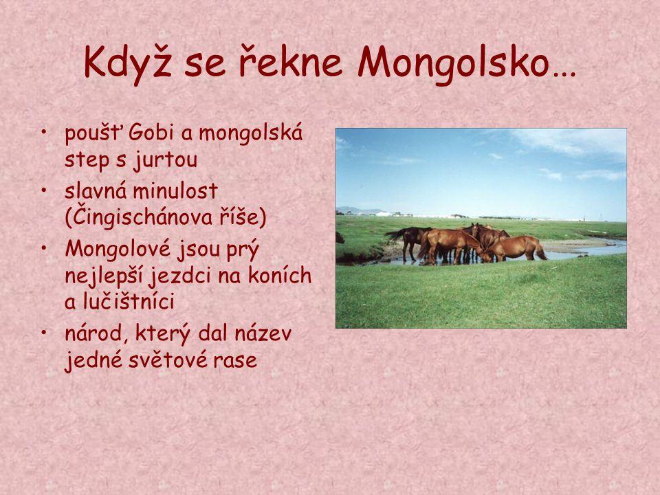 Když se řekne Mongolsko…