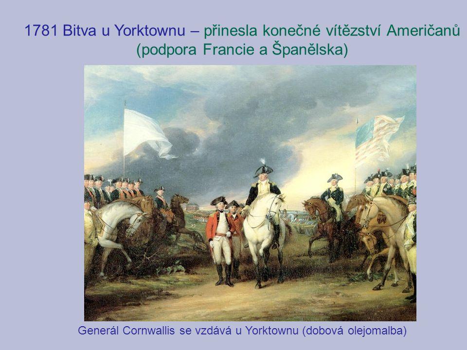 1781 Bitva u Yorktownu – přinesla konečné vítězství Američanů