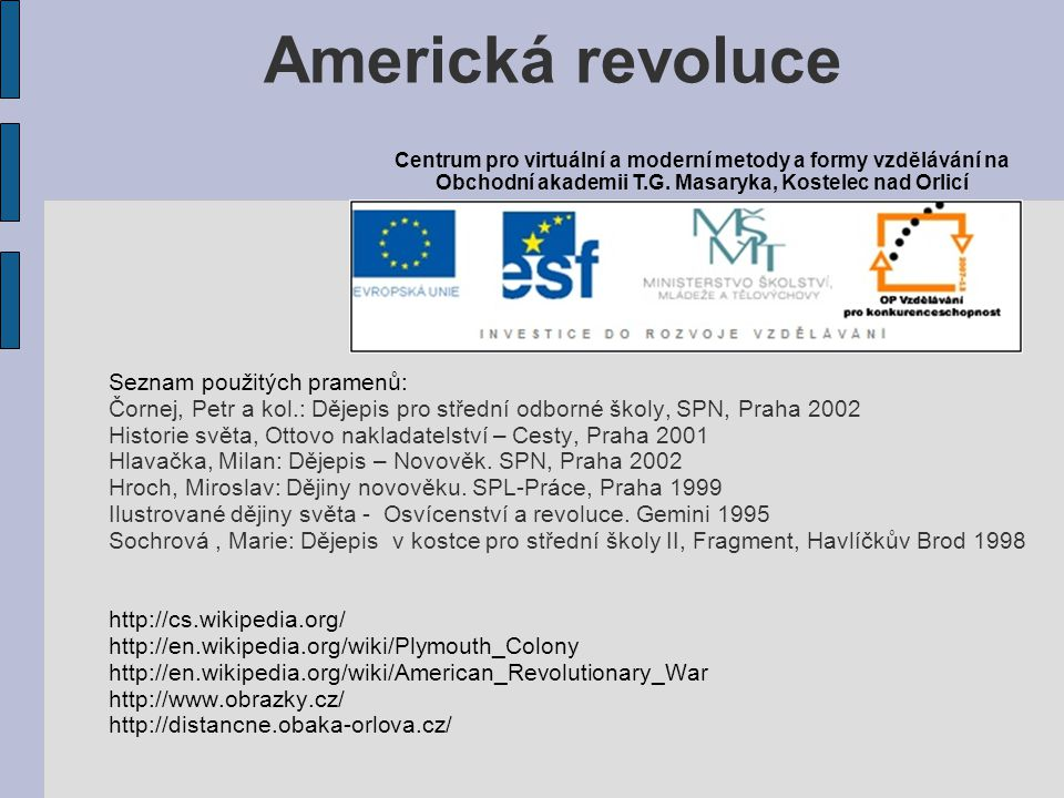 Americká revoluce Seznam použitých pramenů:
