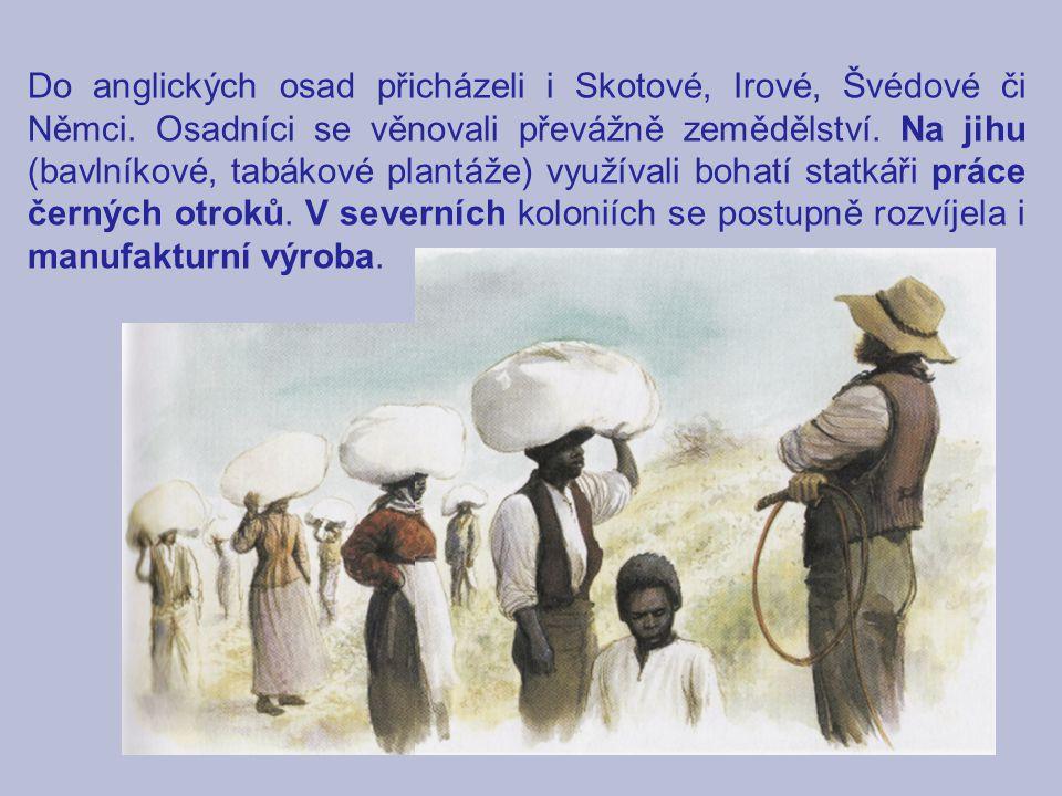 Do anglických osad přicházeli i Skotové, Irové, Švédové či Němci
