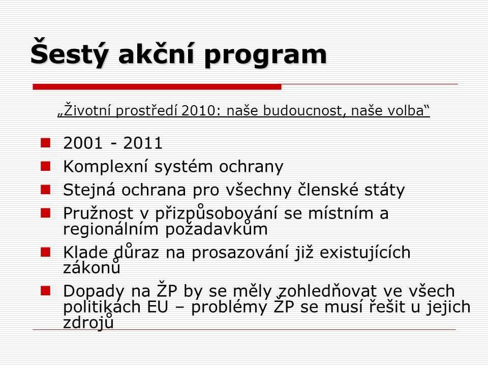 """""""Životní prostředí 2010: naše budoucnost, naše volba"""