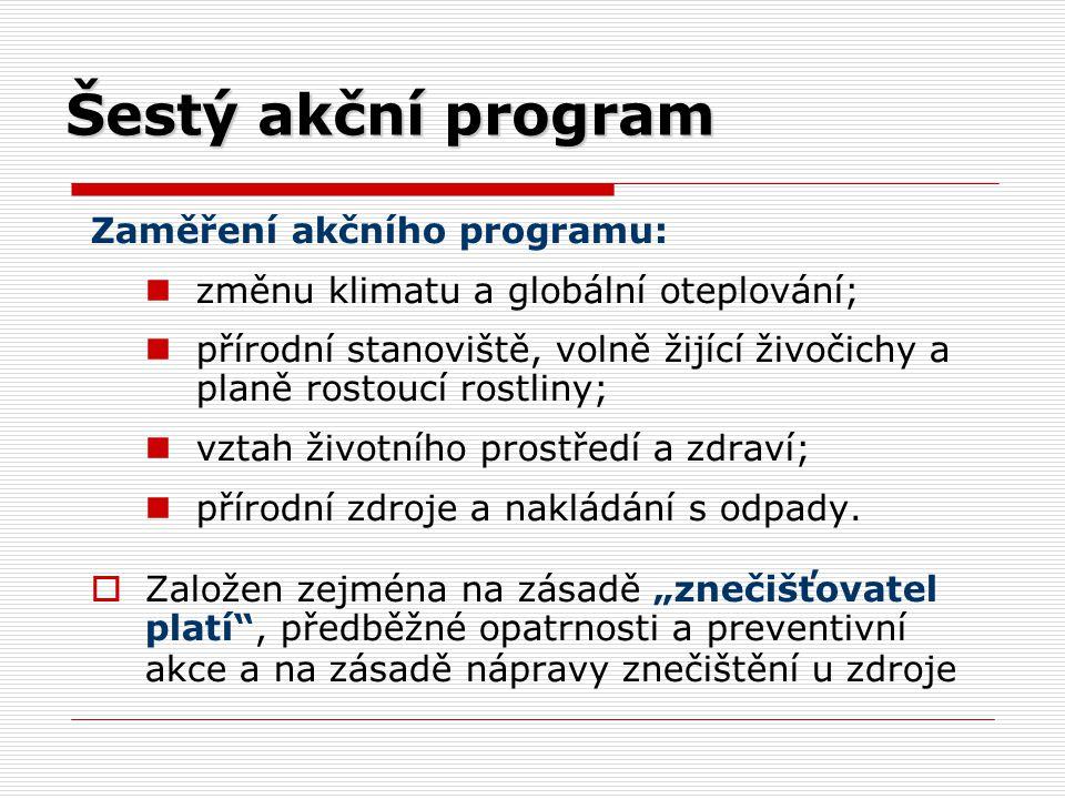 Šestý akční program Zaměření akčního programu:
