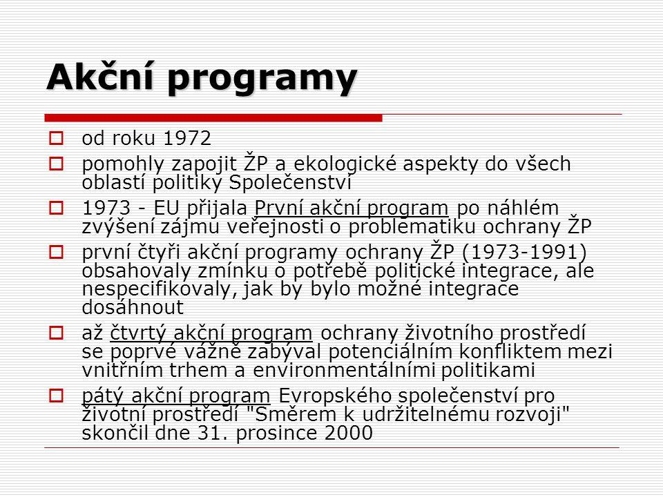 Akční programy od roku 1972. pomohly zapojit ŽP a ekologické aspekty do všech oblastí politiky Společenství.