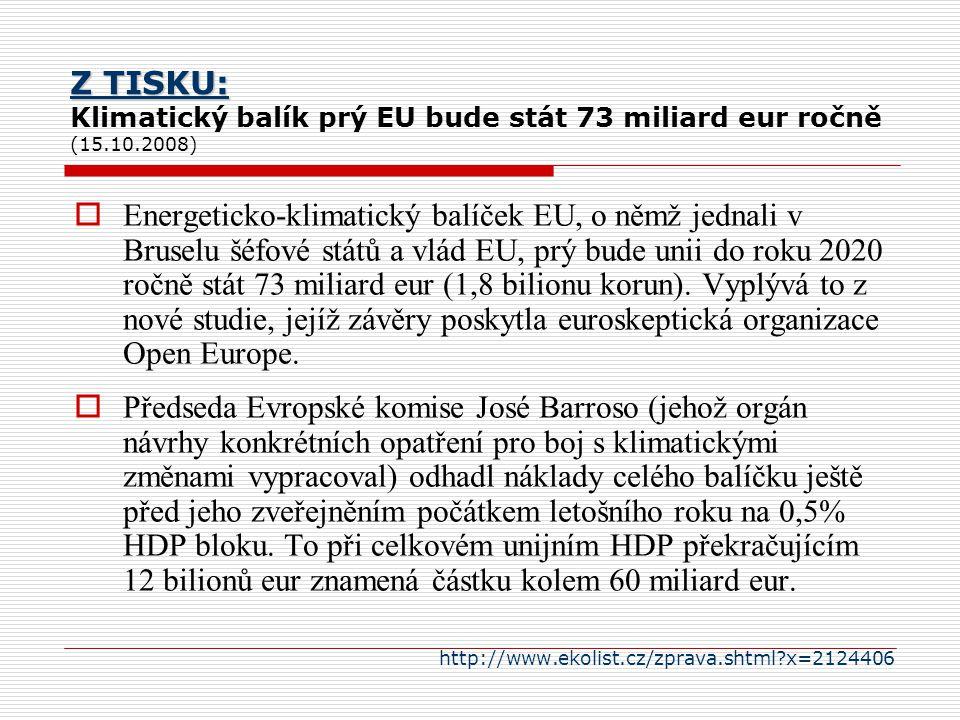 Z TISKU: Klimatický balík prý EU bude stát 73 miliard eur ročně (15.10.2008)