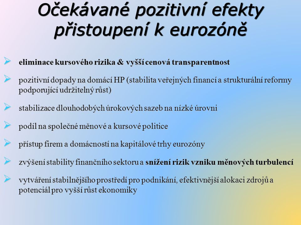 Očekávané pozitivní efekty přistoupení k eurozóně