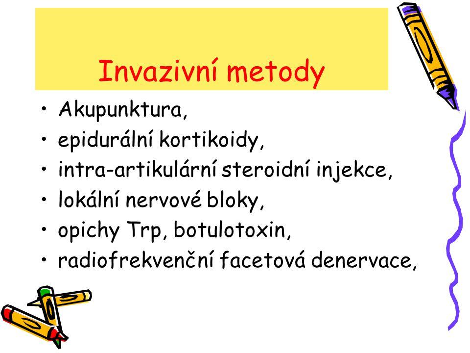 Invazivní metody Akupunktura, epidurální kortikoidy,