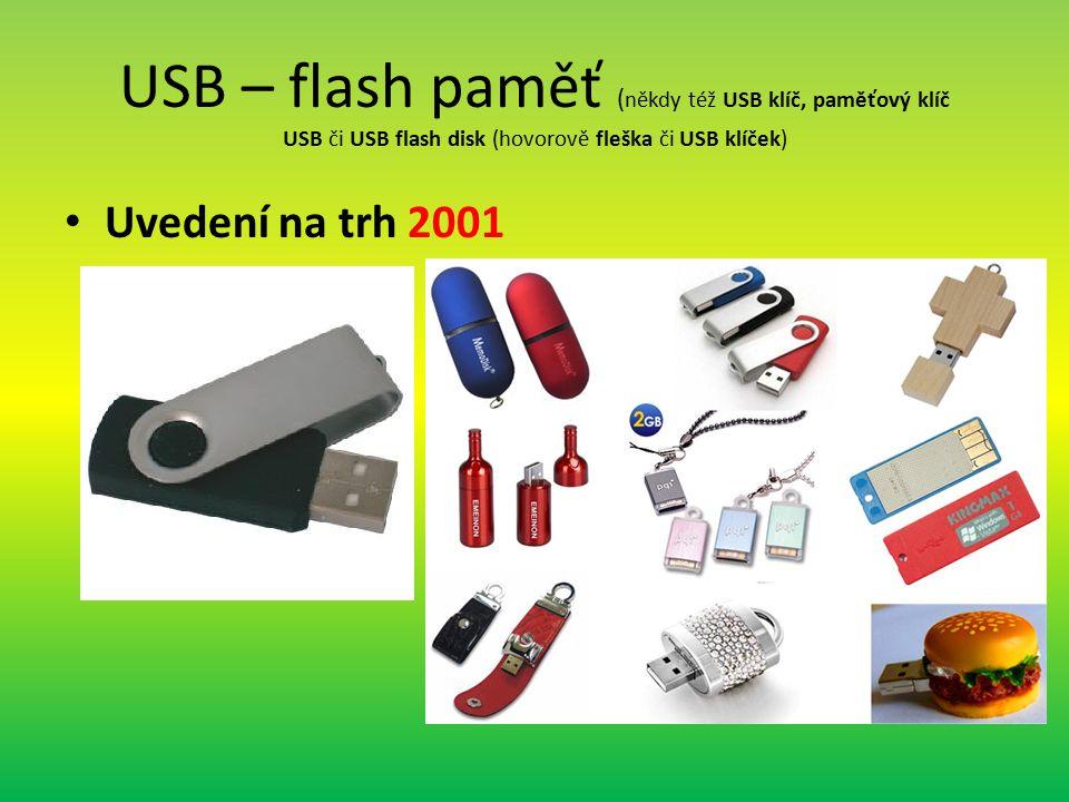 USB – flash paměť (někdy též USB klíč, paměťový klíč USB či USB flash disk (hovorově fleška či USB klíček)