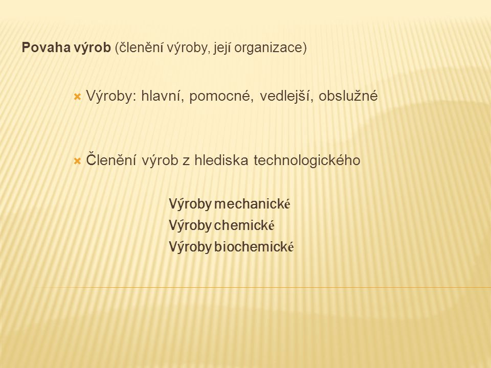Povaha výrob (členění výroby, její organizace)