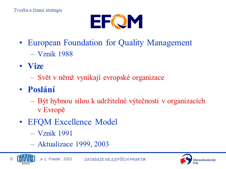 European Foundation for Quality Management Vize Poslání