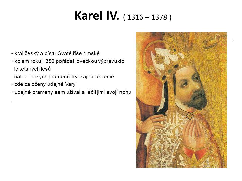 Karel IV. ( 1316 – 1378 ) král český a císař Svaté říše římské