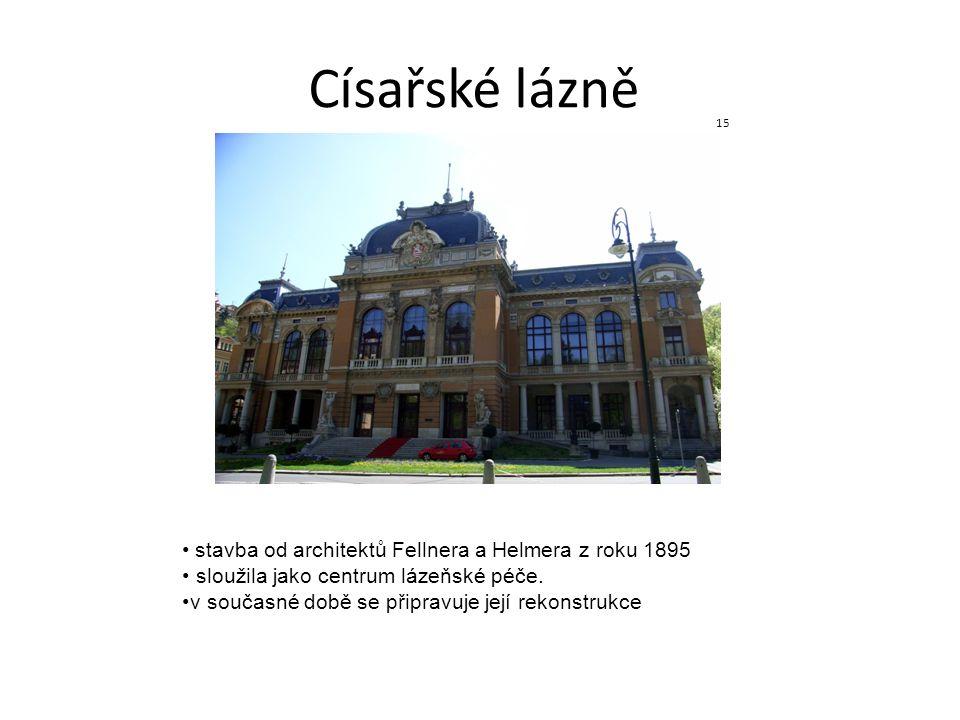 Císařské lázně stavba od architektů Fellnera a Helmera z roku 1895